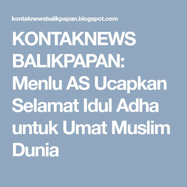 Menlu As Ucapkan Selamat Idul Adha Untuk Umat Muslim Dunia Dengan Gambar Dunia Muslim Amerika