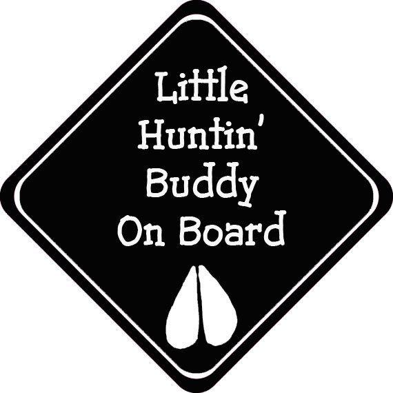 Little Huntin' Buddy On Board Baby Die Cut Vinyl Decal for Car Truck Window Wall