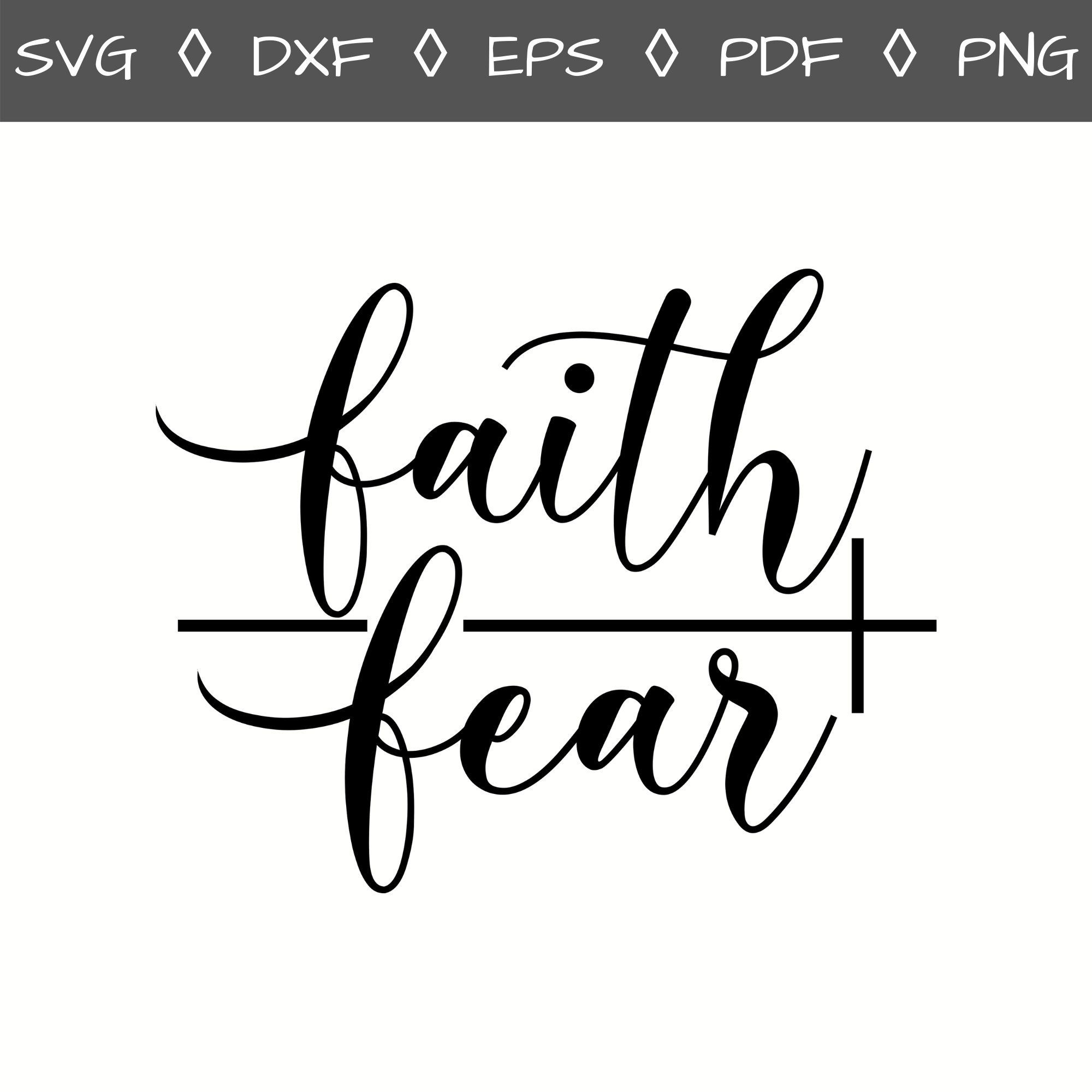 Faith Svg Faith Over Fear Svg Faith Fear Svg Fear Faith Etsy In 2020 Faith Tattoo Fear Tattoo Faith Over Fear