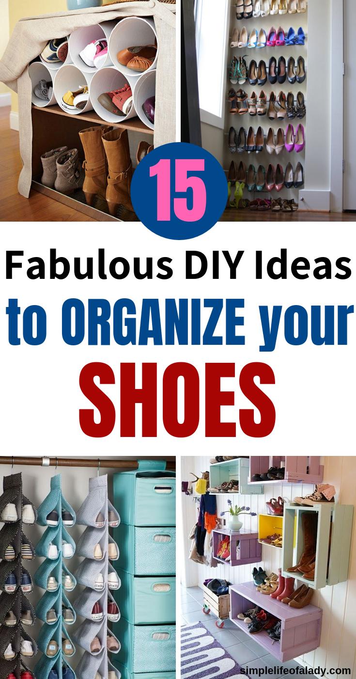 20 Simple Diy Ideas To Organize Shoes Simple Life Of A Lady Shoe Organization Diy Shoe Organizer Fabulous Diy