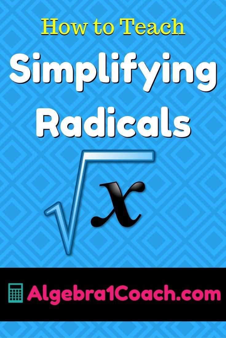 How to Teach Simplifying Radicals Simplifying radicals