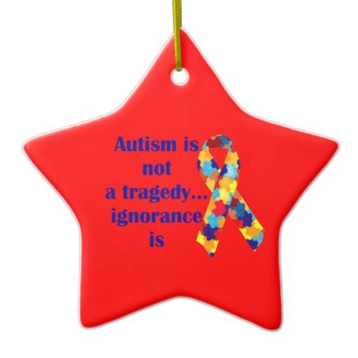 Autism is not a tragedy, ignorance is christmas tree ornament