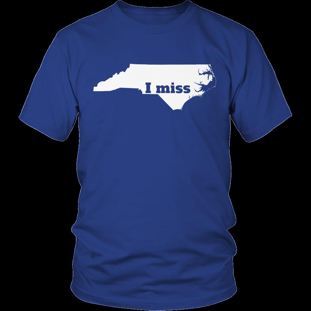 I Miss North Carolina - My State Shirts