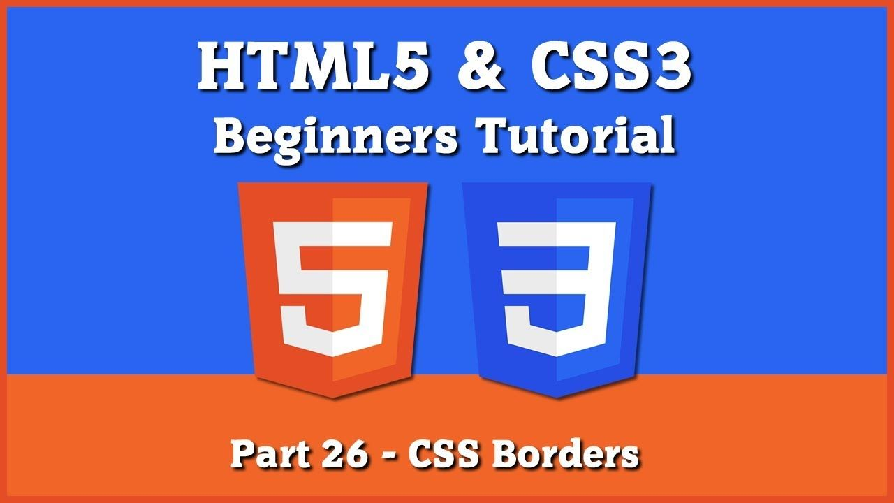 Html5 Css3 Beginners Tutorial Part 26 Css Borders Html5 Css3 Free Web Design Web Design Software