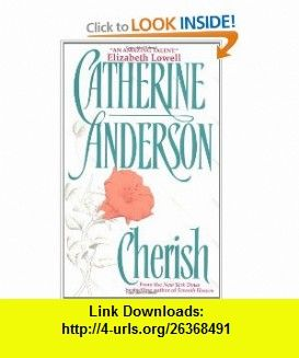 Cherish (9780380799367) Catherine Anderson , ISBN-10: 0380799367  , ISBN-13: 978-0380799367 ,  , tutorials , pdf , ebook , torrent , downloads , rapidshare , filesonic , hotfile , megaupload , fileserve