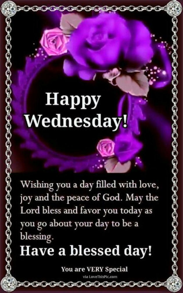 Wednesday Blessings Wishing You A Day Filled With Love Good Morning