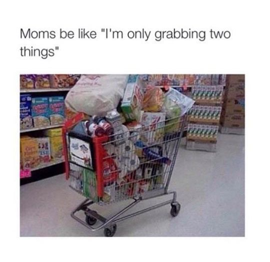 Moms At The Grocery Store Funny Relatable Memes Funny Pictures Memes