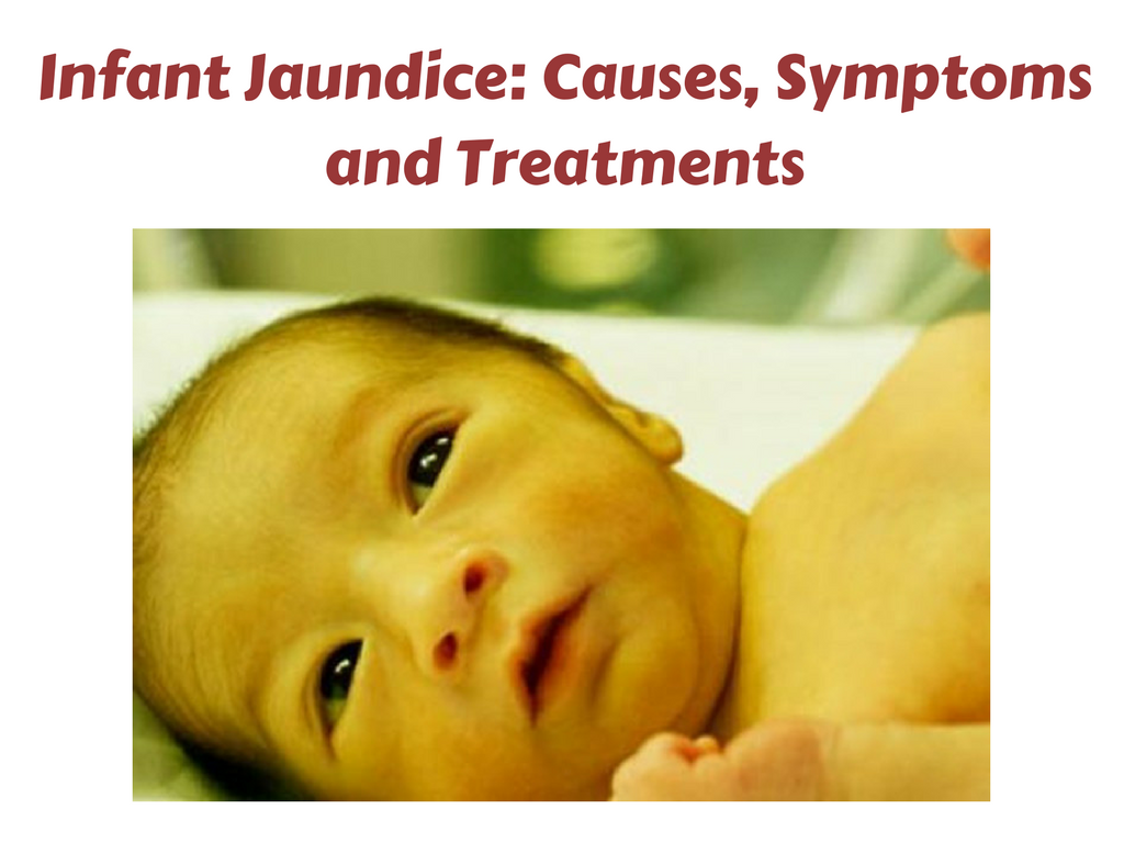 How jaundice is manifested in an infant and what to do with it