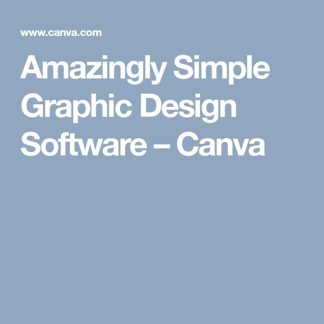 Amazingly Simple Graphic Design Software Canva Economie