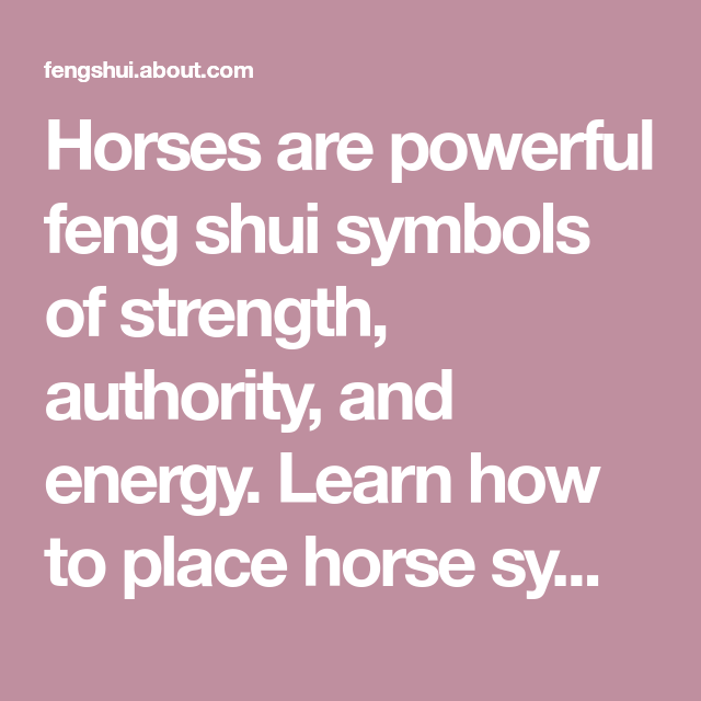 What Does The Feng Shui Horse Symbol Mean And How You Can Use It