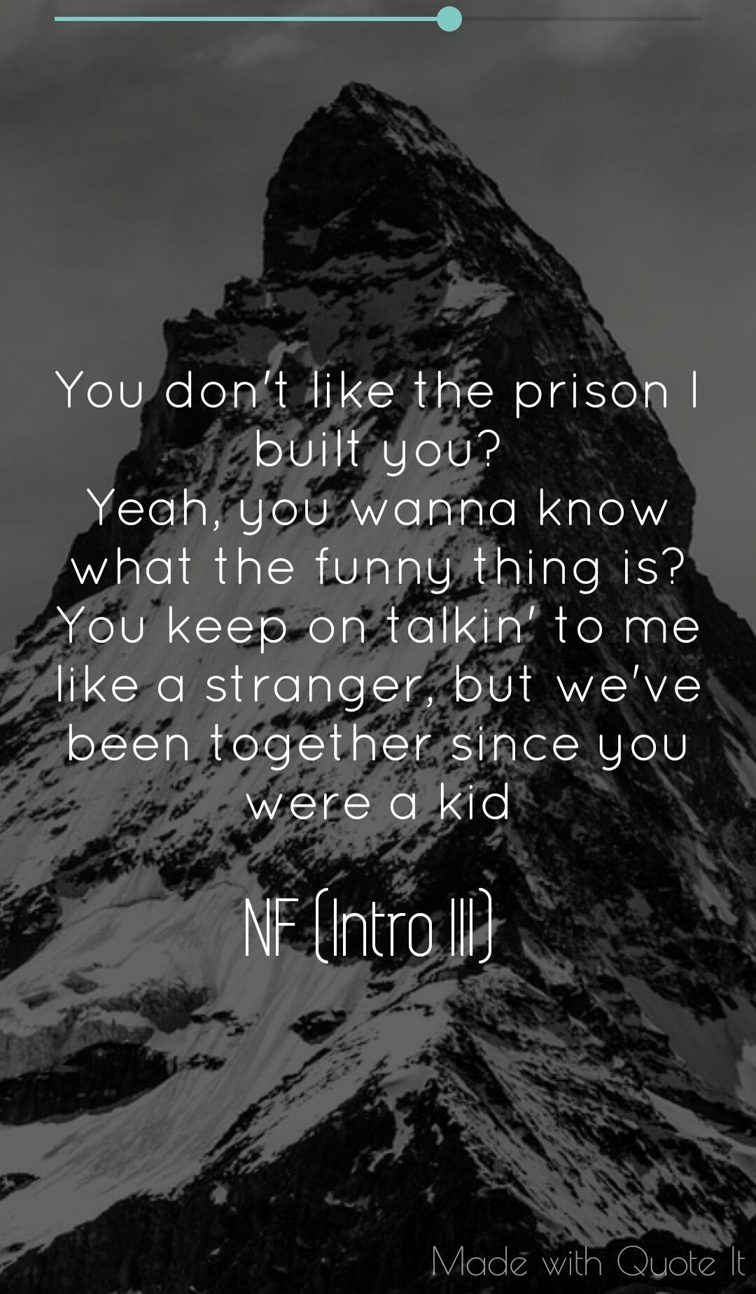 What Are You Scared Of Me That S Embarrassing If It Wasn T For Me You Would Ve Never Wrote Therapy I Ve Been Here For Nf Quotes Nf Lyrics Song Lyric Quotes