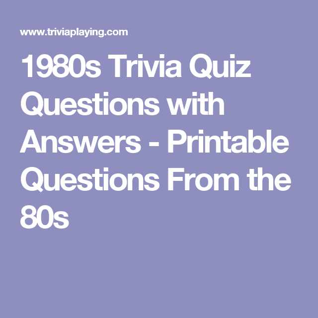 1980s Trivia Quiz Questions with Answers - Printable