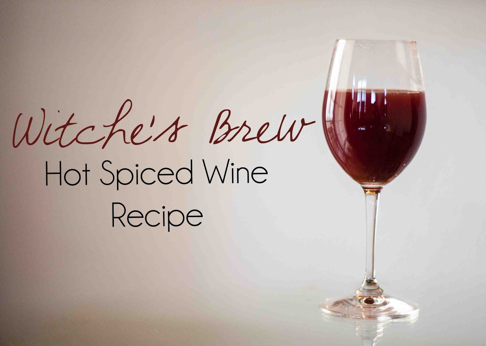 Witch S Brew Hot Spiced Wine Recipe 4 Cups Water 1 Cup Oj 1 Apple Sliced 1 Cup Lemon Ju Wine Recipes Spiced Wine Recipe Halloween Recipes Drinks