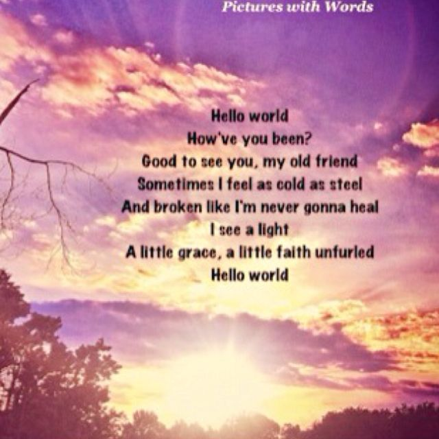 I love this song!! ~Hello World by Lady Antebellum | Quotes ...