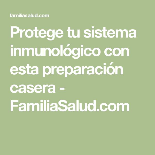 Protege tu sistema inmunológico con esta preparación casera - FamiliaSalud.com