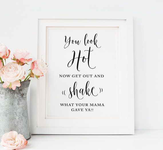 Printable Las Bathroom Sign You Look Oh So Pretty Now Get Out There And Dance Wedding Basket Restroom