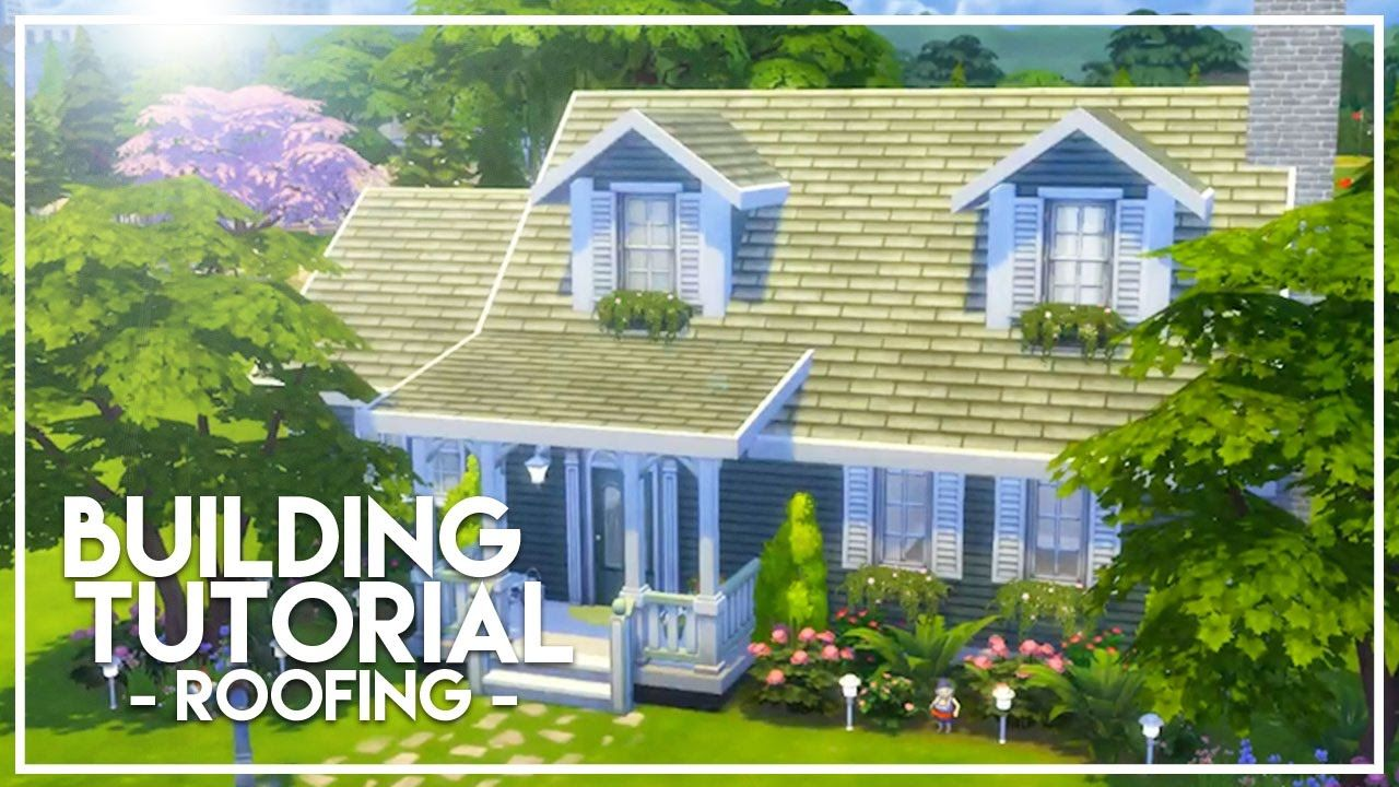 The Sims 4 Builder S Bible Roofing Tutorial Sims 4 Sims Sims 4 House Building
