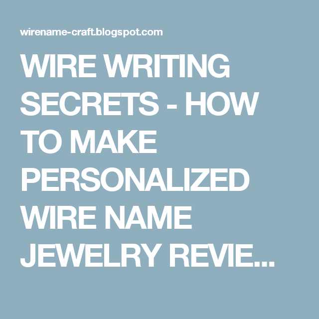 WIRE WRITING SECRETS - HOW TO MAKE PERSONALIZED WIRE NAME JEWELRY ...