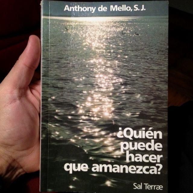 '¿Quien puede hacer que amanezca?' by Anthony de Mello