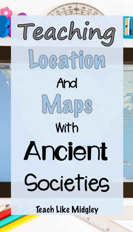 How To Teach Locations And Map Skills With Ancient Civilization Curriculum Help Students Un Social Studies Middle School Middle School Lesson Plans Map Skills