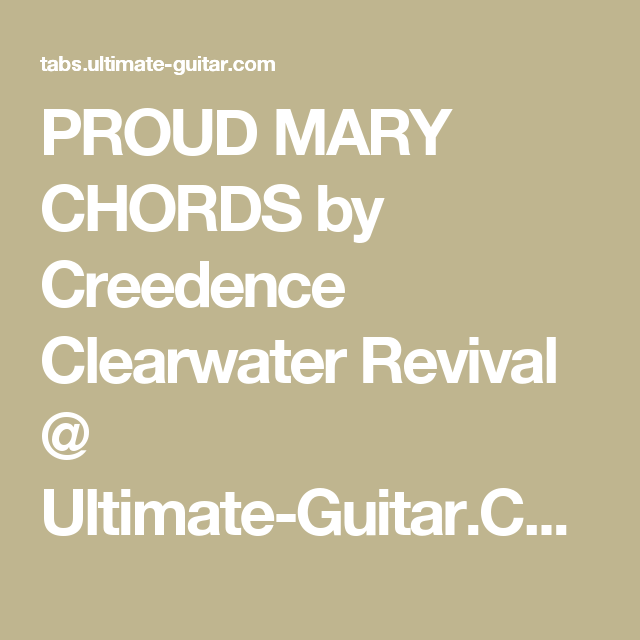 PROUD MARY CHORDS by Creedence Clearwater Revival @ Ultimate-Guitar ...