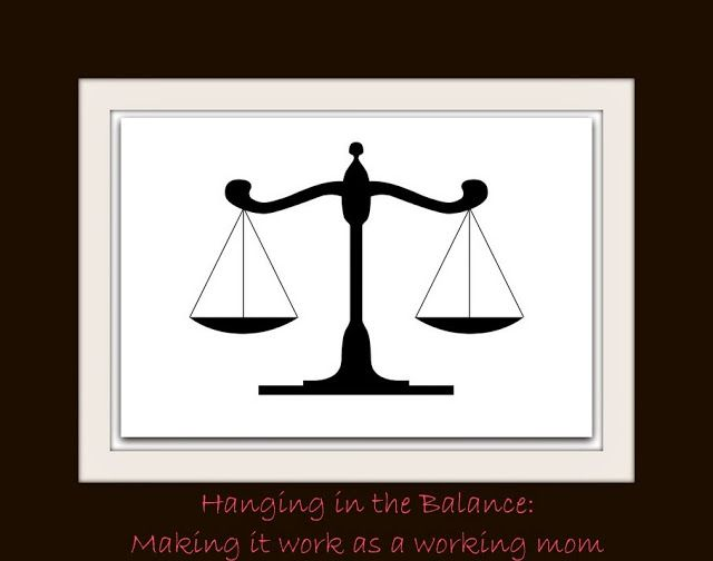Hanging in the balance: making it work as a working mom