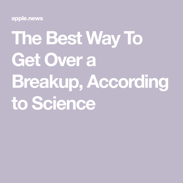 The Best Way To Get Over a Breakup, According to Science — TIME