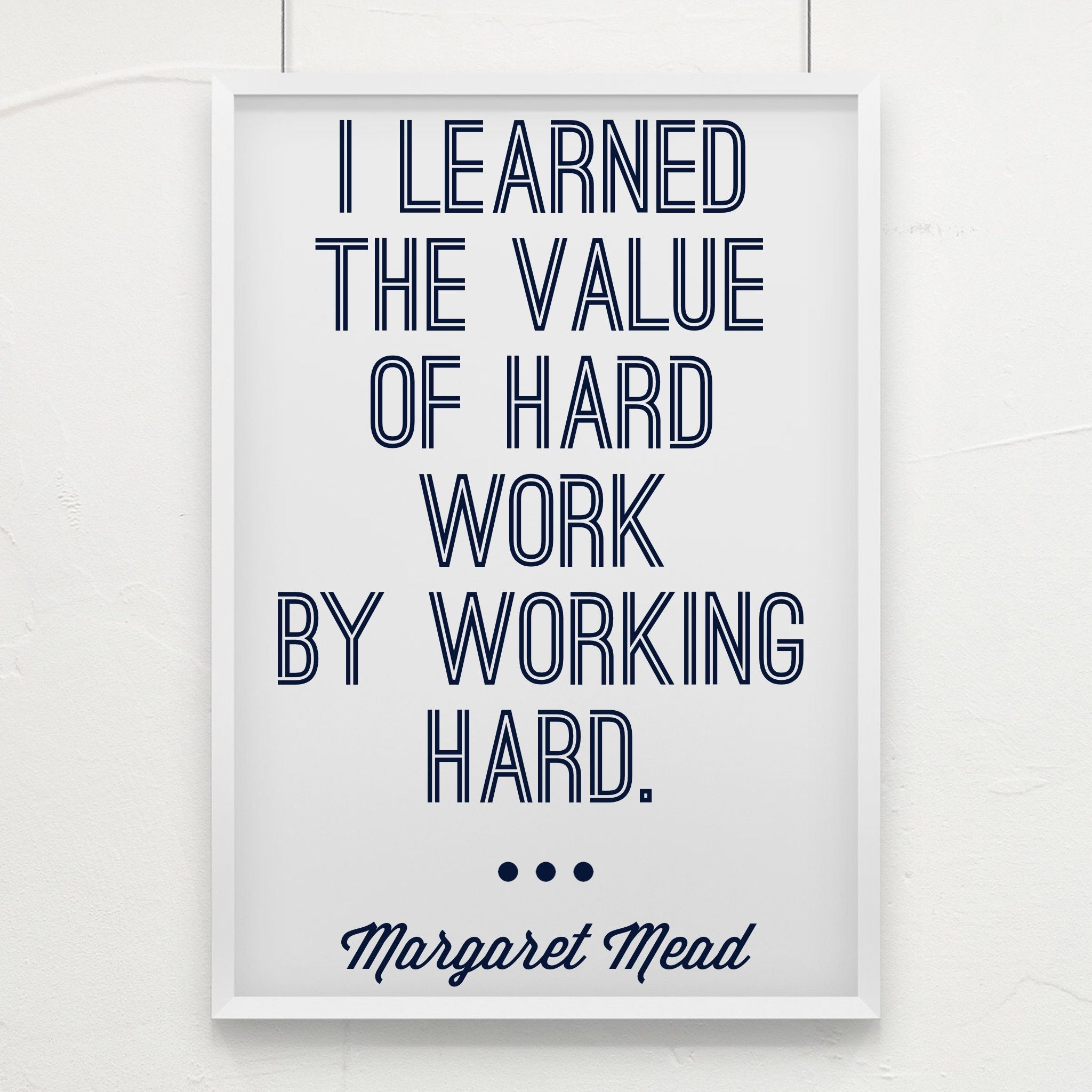 Love This I Learned The Value Of Hard Work By Working Hard