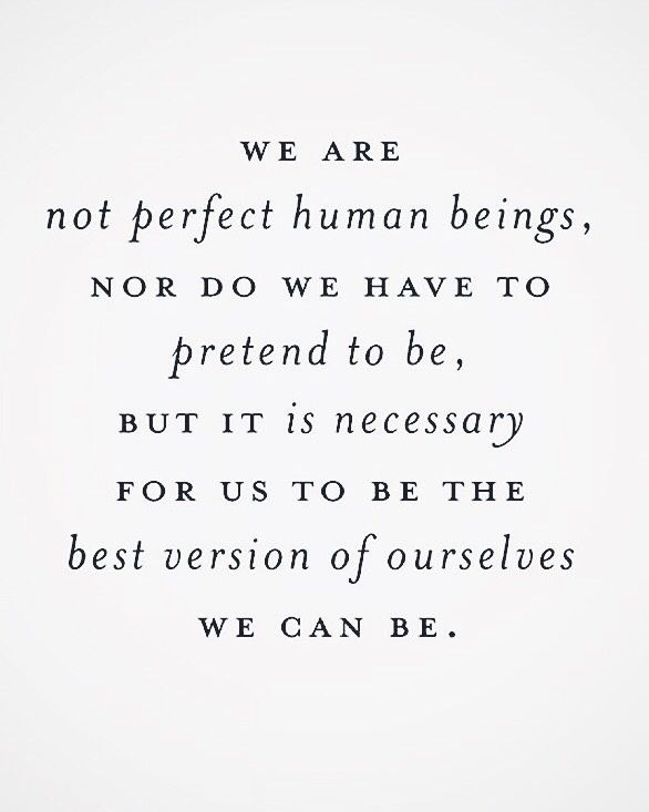 Love This Quote Nobody Is Perfect But We Can Be The Best That