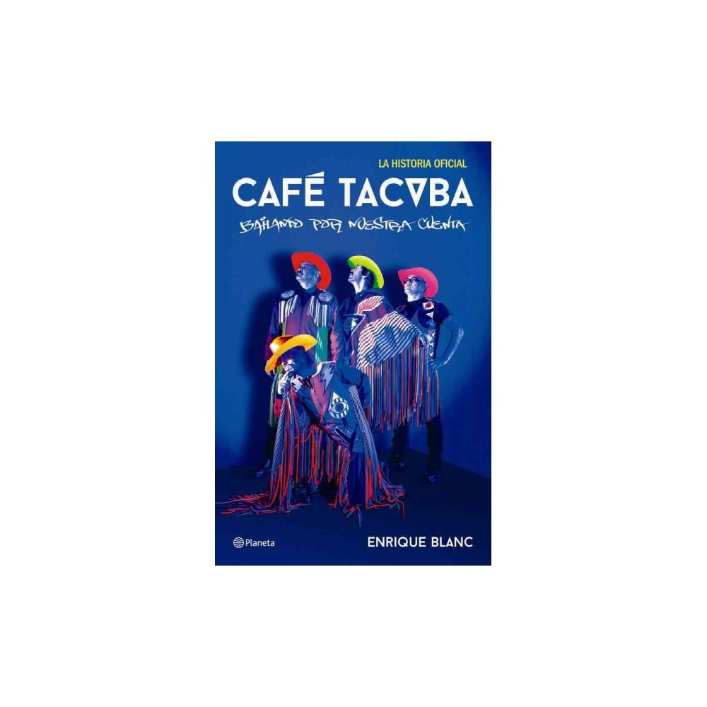 Cafe Tcvba : Bailando Por Nuestra Cuenta /Dancing on Our Own (Paperback) (Enrique Blanc)