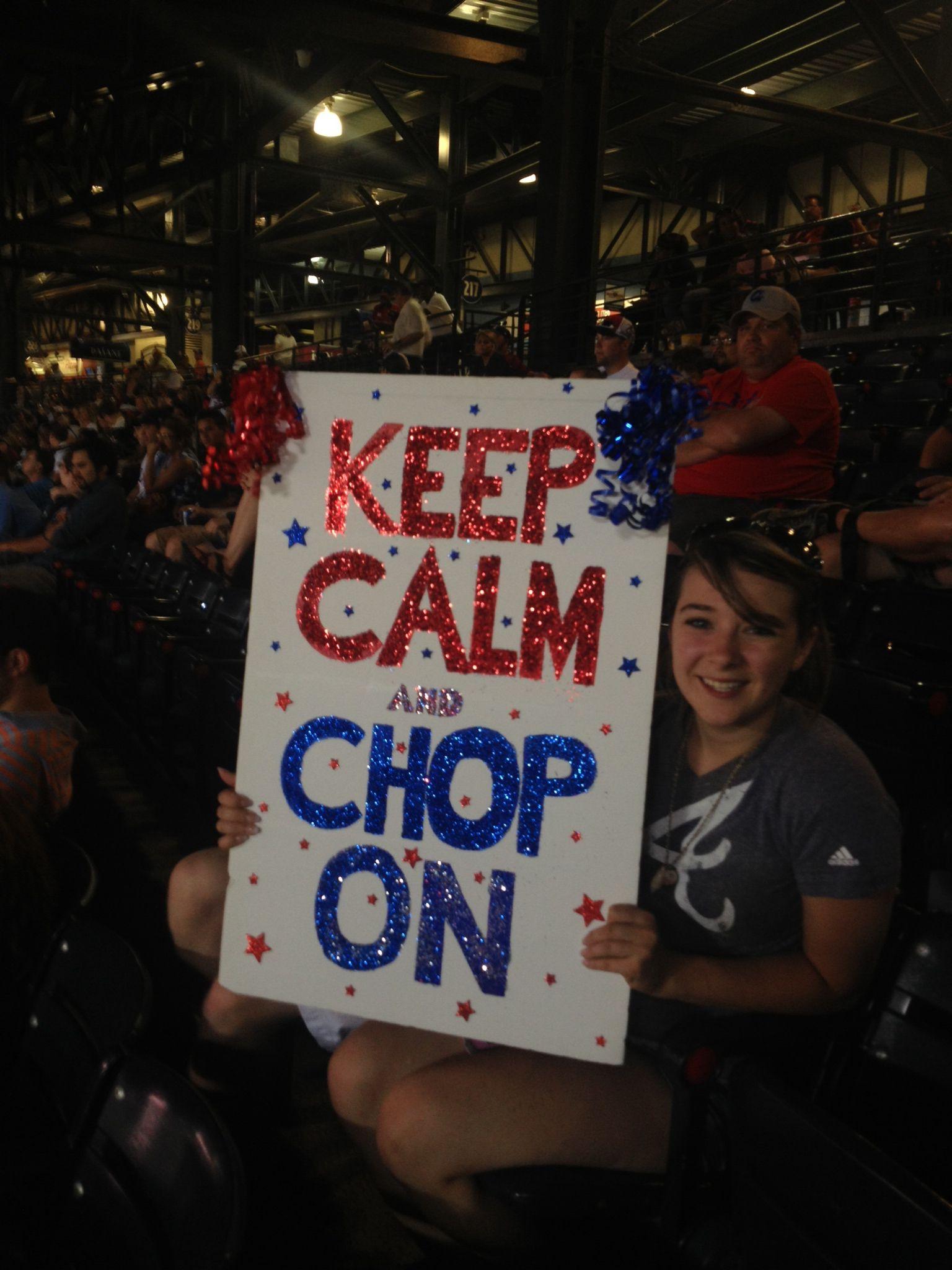 Keep Calm And Chop On Braves Atlanta Braves Braves Baseball