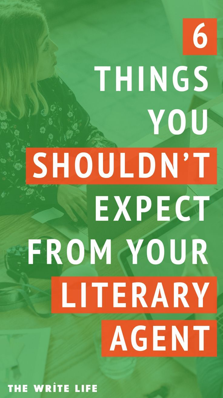 Working With a Literary Agent 6 Things You Shouldn't