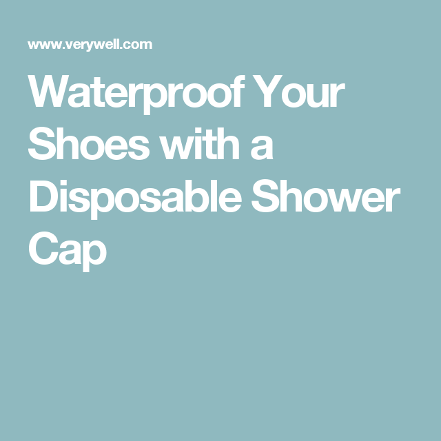 b6bd7813e49e How to Make Waterproof Shower Cap Shoe Covers or Gaiters