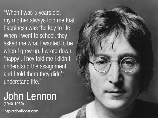 Happy Quotes John Lennon Inspiration Boost Inspiration Boost Inspirational Quotes John Lennon Quotes Happy Quotes