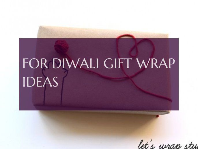 For Diwali gift wrap ideas