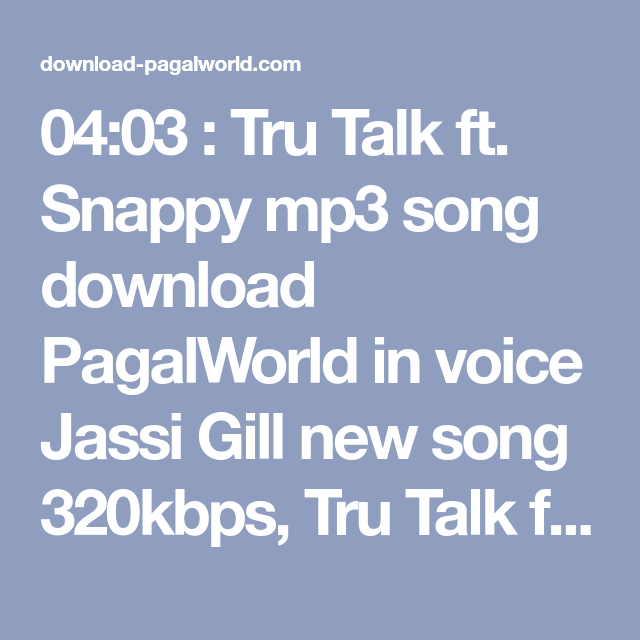 04 03 Tru Talk Ft Snappy Mp3 Song Download Pagalworld In Voice