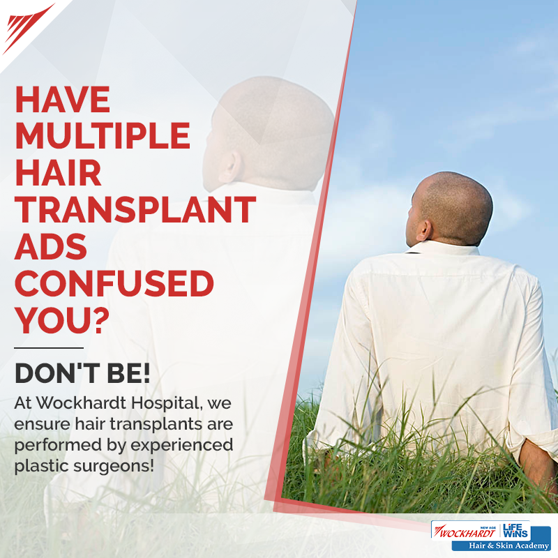 Hair Transplant At Wockhardt Hospitals Is Performed By An Experienced Qualified Plastic Surgeon To Know More About Plastic Surgeon Hair Transplant Hospital