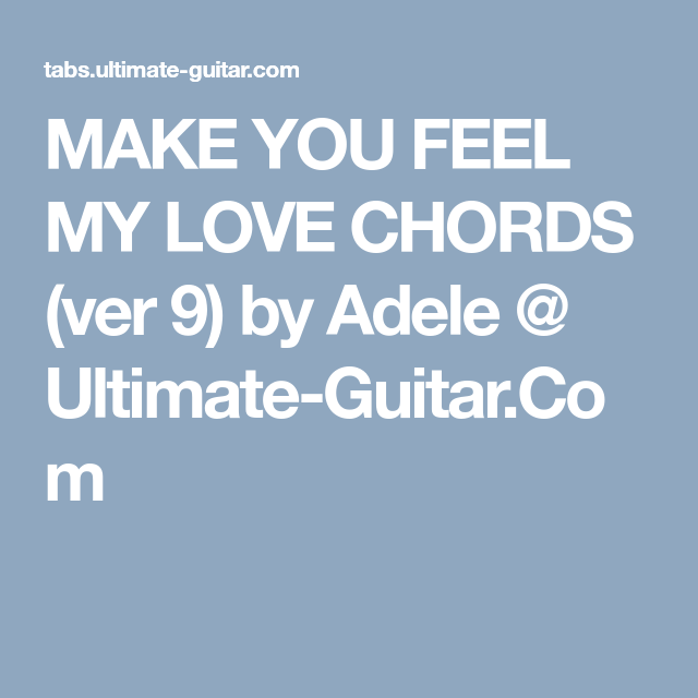 Make You Feel My Love Chords Ver 9 By Adele Ultimate Guitar