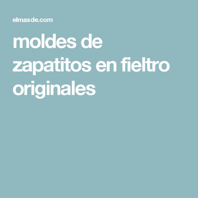 moldes de zapatitos en fieltro originales