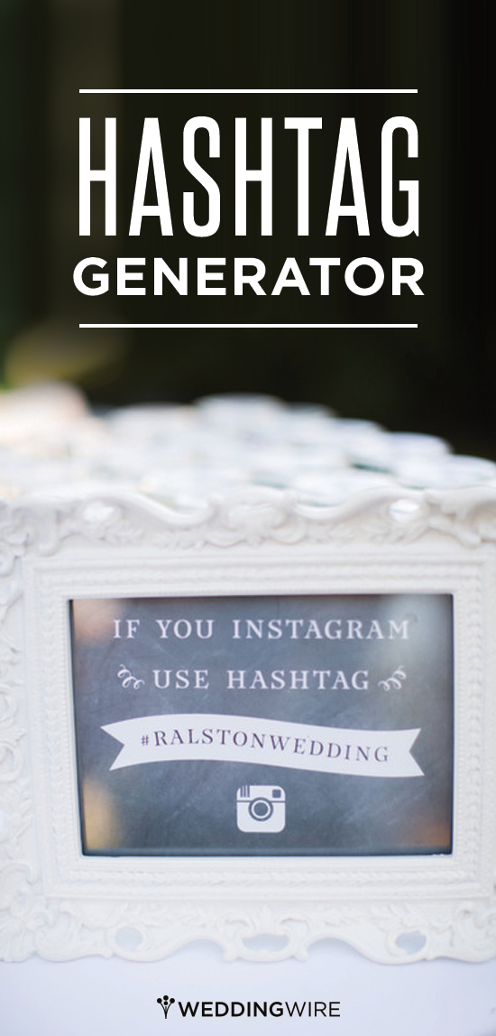 you ve never seen a wedding hashtag generator like this one sign