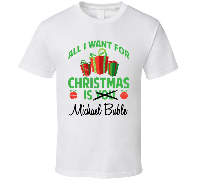 All I Want For Christmas Is You Michael Buble Funny Xmas Gift T Shirt In 2020 Gifts For Sports Fans Basketball Funny Mens Casual T Shirts