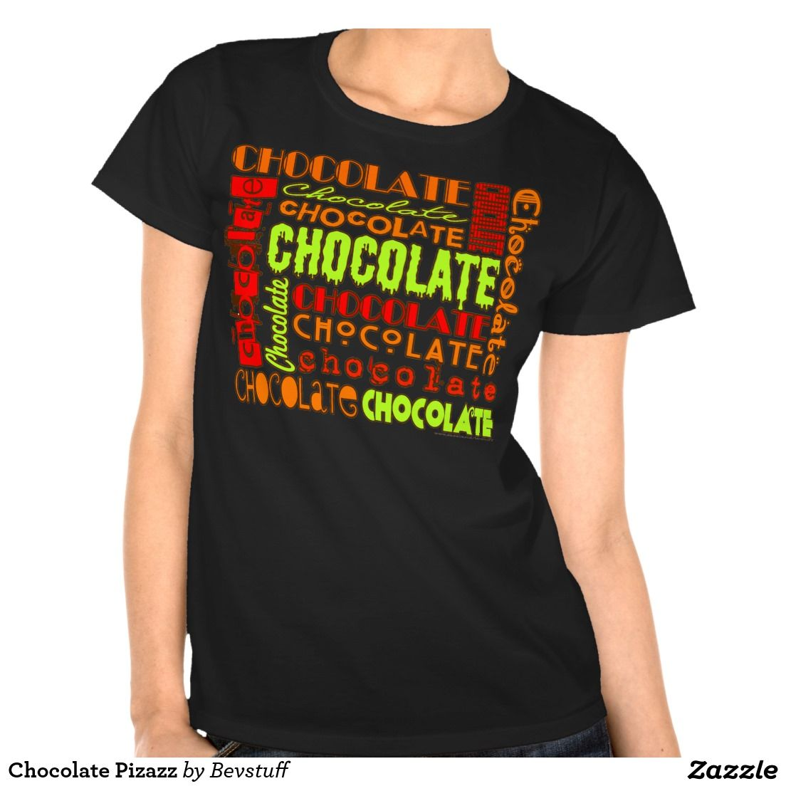 Color art tipografia - Chocolate Pizazz Tee Shirts Vibrant Chocolate Typography Many Shirt Styles Colors For