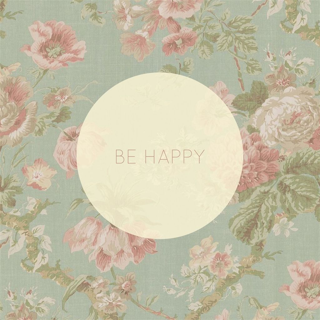 Be Happy Vintage Floral Pattern Ipad Air Wallpaper Download Iphone Wallpapers Ipad Wallpapers One Stop Dow Ipad Air Wallpaper Ipad Wallpaper Ios 7 Wallpaper