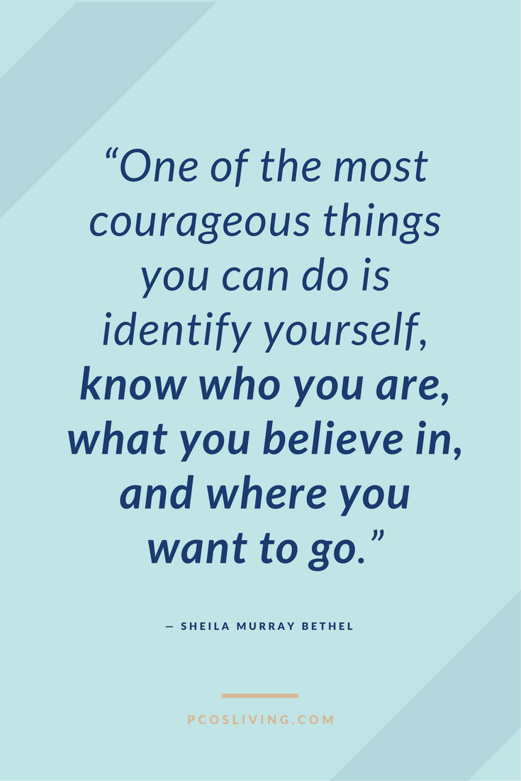 Courageous Quotes Believe In Yourself And Be Courageous In Who You Are Pcosliving