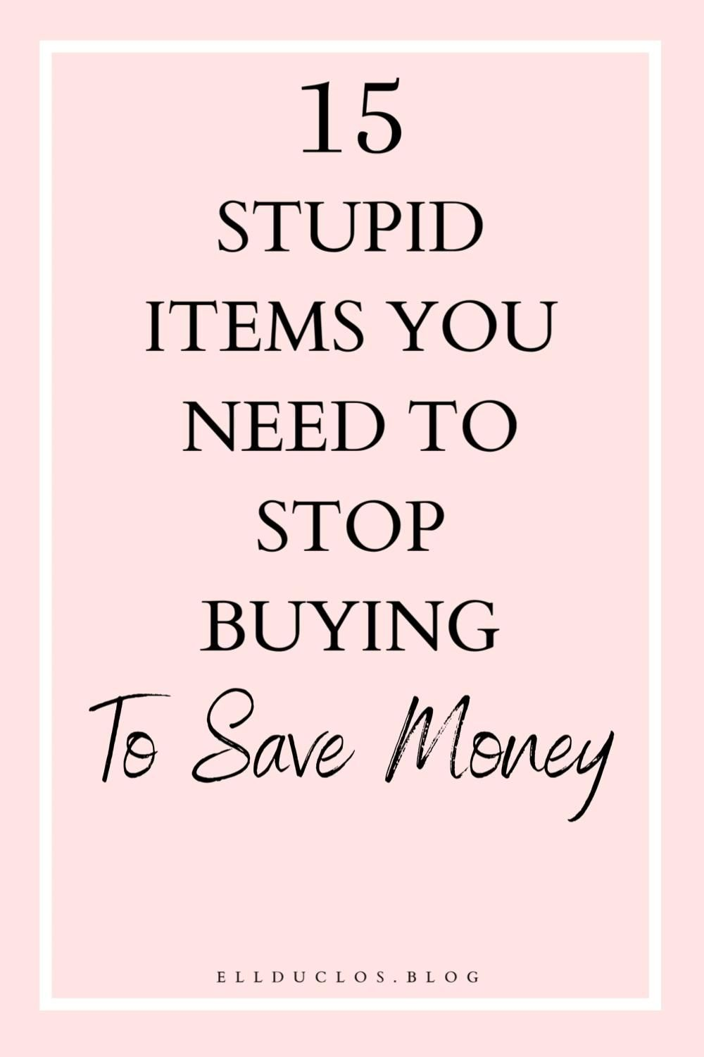 Save money and stop buying these 15 items! - Are you wasting your money?