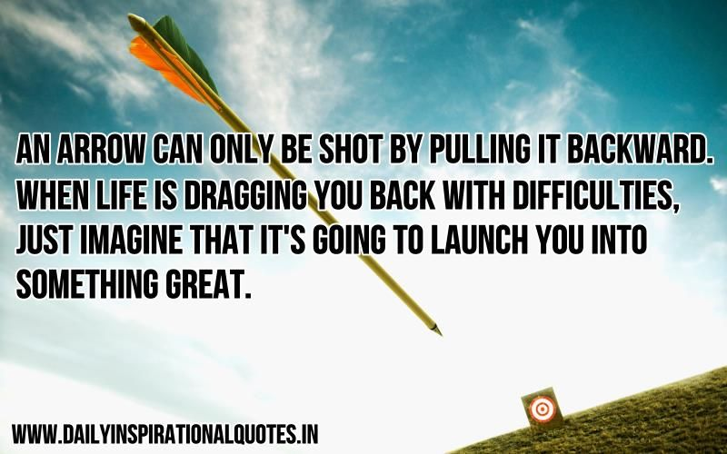 An Arrow Can Only Be Shot By Motivational Quotes