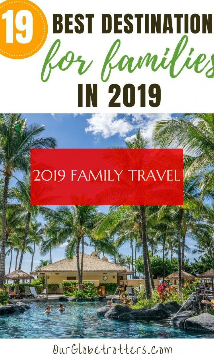 2019 Family Travel 2019 Familienreise
