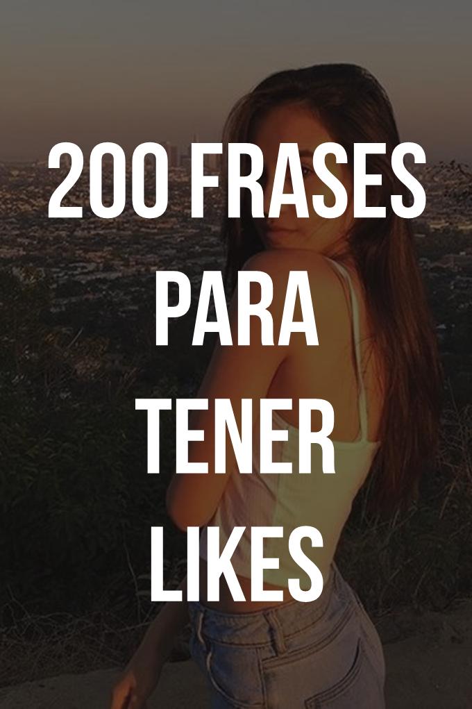 200 Frases Para Tener Likes Frases Pie De Foto Frases