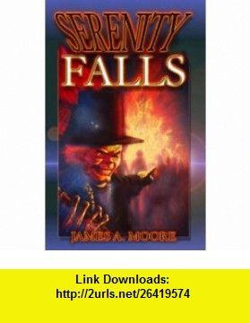 Serenity Falls (9781892065667) James A. Moore , ISBN-10: 1892065665  , ISBN-13: 978-1892065667 ,  , tutorials , pdf , ebook , torrent , downloads , rapidshare , filesonic , hotfile , megaupload , fileserve