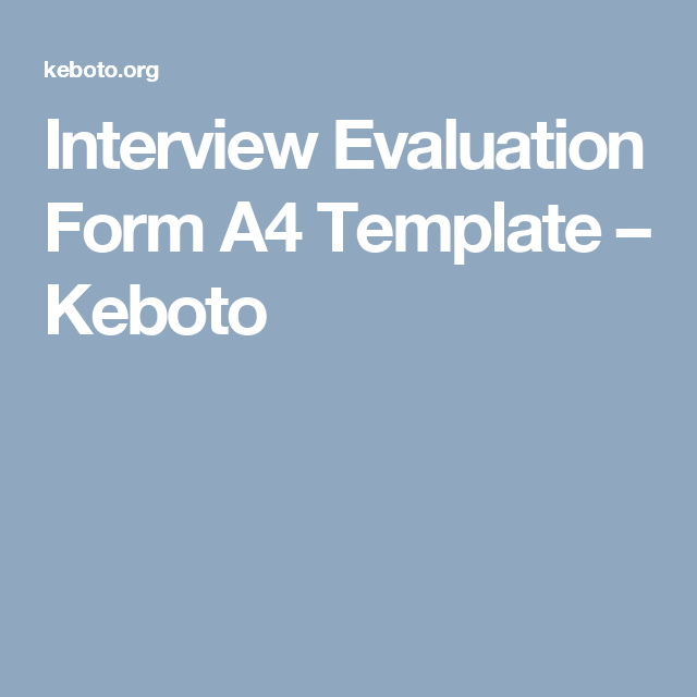 Interview Evaluation Form A Template  Keboto  Templates